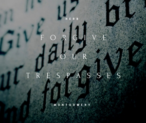 Forgive Our Trespasses