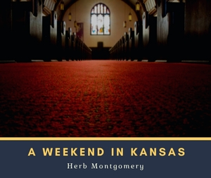 A Weekend in Kansas