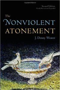 Nonviolent Atonement; J. Denny Weaver