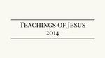 Teachings of Jesus 2014